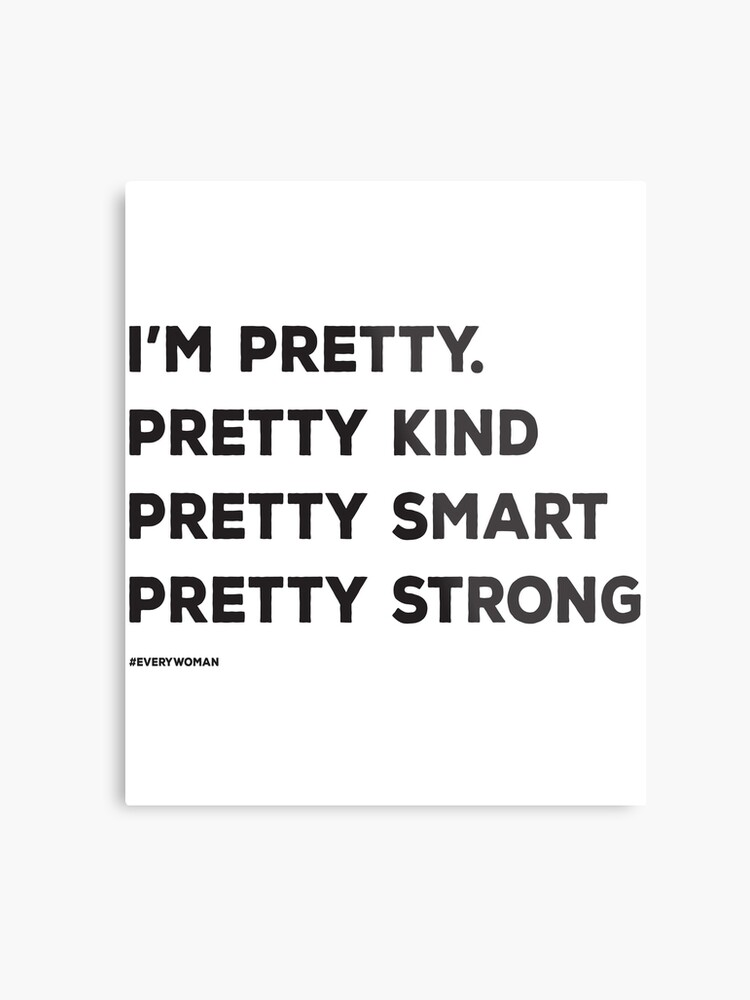 Pretty Kind Smart Strong Woman Independent Women Empowerment Statement  Quotes | Metal Print