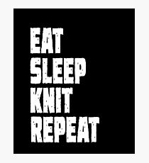 Eat Sleep knit Repeat Photographic Print