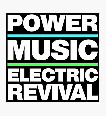POWER. MUSIC. ELECTRIC REVIVAL. Photographic Print