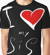 I Love (my) Sis Graphic T-Shirt