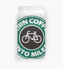 Turn Coffee Into Miles Duvet Cover