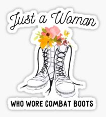 Just a Woman Who Wore Combat Boots - Female Veteran Gift Sticker