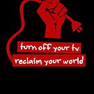Turn Off Your TV (Red) by EsotericExposal