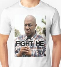 Fight Me (Deebo From Friday) T-Shirt