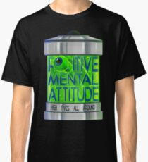 Positive Mental Attitude  Classic T-Shirt