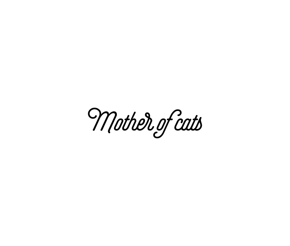 mother of cats [Top Girly Teenager Quotes & Lyrics]\