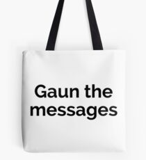 Gaun the Messages - Scots Saying for Going to the Shops Tote Bag