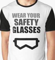 Wear Your Safety Glasses - Dark Text Graphic T-Shirt