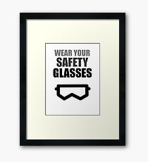 Wear Your Safety Glasses - Dark Text Framed Print