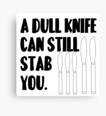 A dull knife.. Canvas Print