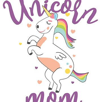 Unicorn Mom by Nowhereman78