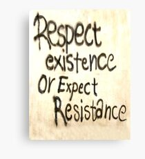 RESPECT, RESIST, Respect Existence or Expect Resistance. Graffiti Canvas Print