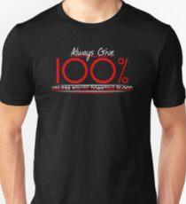 Always Give 100 Persen Mens Womens T-Shirt / Hoodie Unisex T-Shirt