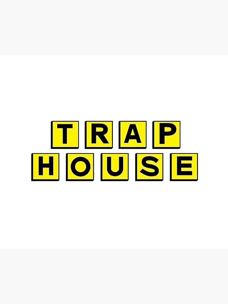 Trap House  by bobbyharlem