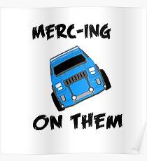 merc-ing on them blue Poster