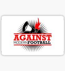 Against modern football sticker  Sticker