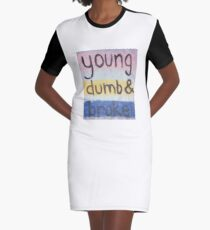 young dumb and broke Graphic T-Shirt Dress