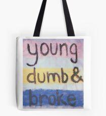 young dumb and broke Tote Bag