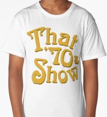 That '70s Show Long T-Shirt
