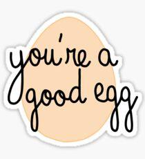 """""""you're a good egg"""" egg Sticker"""
