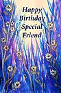 Happy Birthday Special Friend by Linda Callaghan
