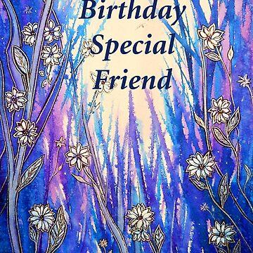 Happy Birthday Special Friend by LindArt1