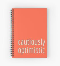 Cautiously Optimistic - honesty is the best policy Spiral Notebook