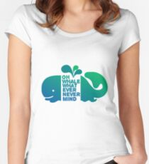 Oh Whale, Whatever, Nevermind Women's Fitted Scoop T-Shirt