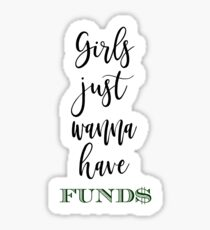 GIRLS JUST WANT TO HAVE FUNDS GOLD DIGGER POOR Sticker