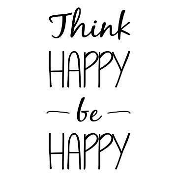 Think Happy be Happy by designite