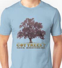 Got Trees ? 2 T-Shirt