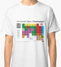 The Periodic Table of Shakespeare (v2) Classic T-Shirt