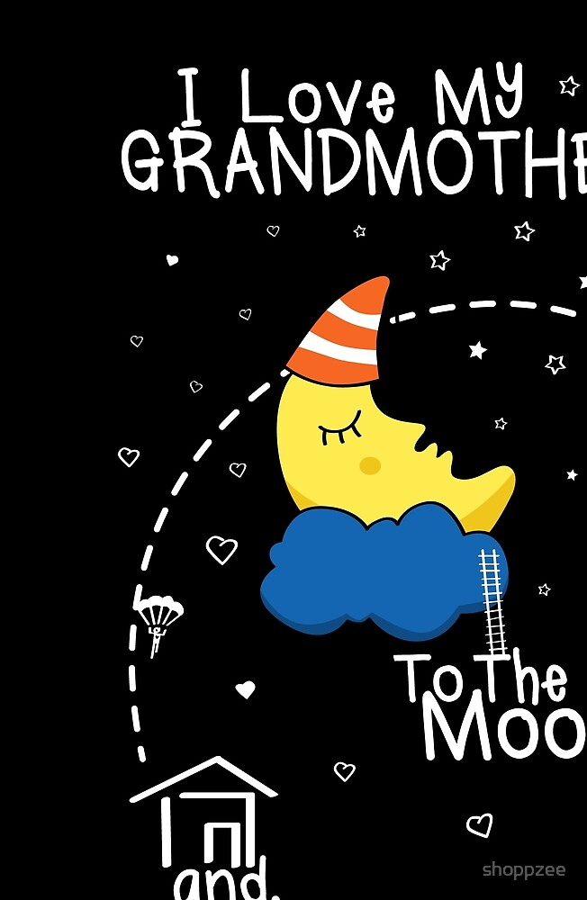 Grandmother Love To The Moon by shoppzee