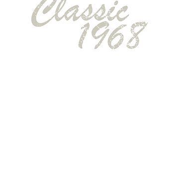 Classic 1968 50th Birthday Design by scrane1970