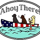 Ahoy There Labradors by HappyLabradors