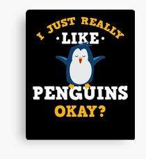 Cute I Just Really Like Penguins Quote T-Shirt for Animal Lovers Canvas Print
