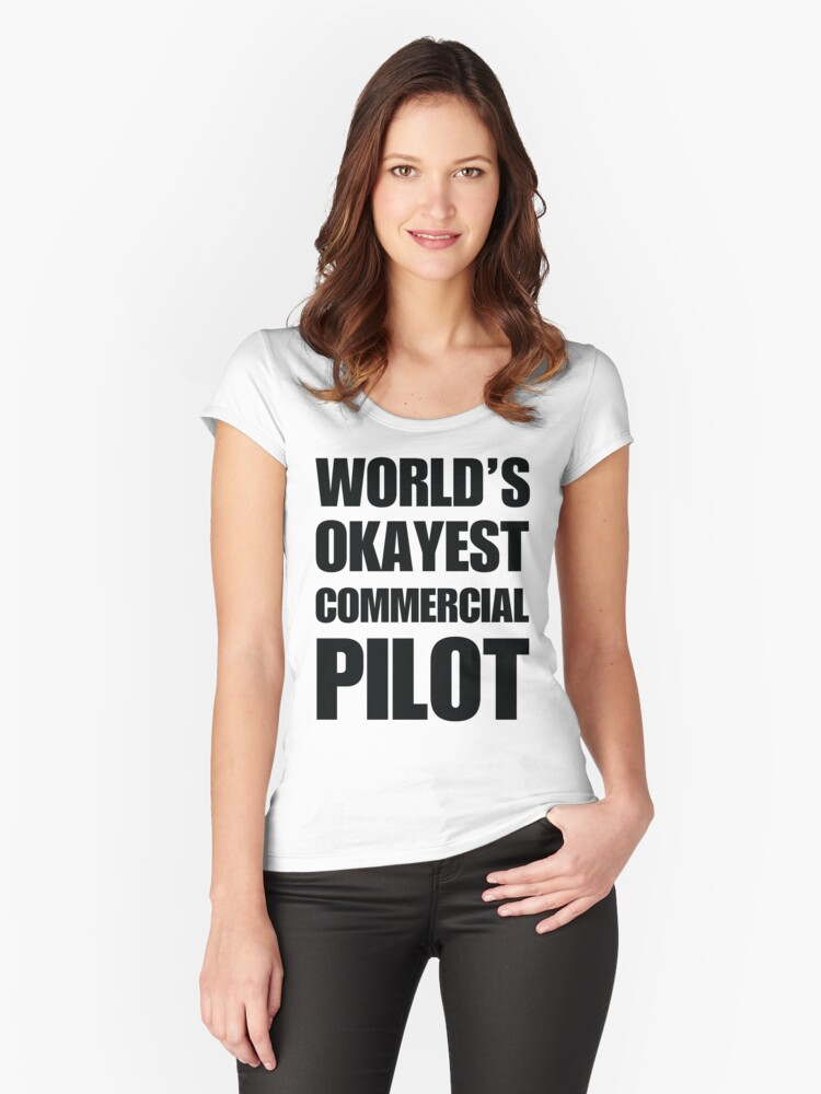f803d4747 Funny World's Okayest Commercial Pilot Gifts For Airline Pilots Coffee Mug  Women's Fitted Scoop T-
