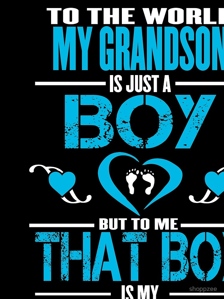 Grandson Means World To Me by shoppzee