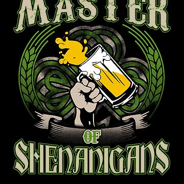 Master Of Shenanigans Drinking Beer Art Design Print Tee  by dopelikethe80s