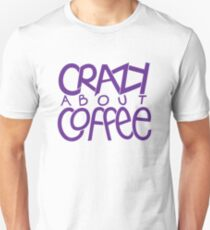 Crazy about Coffee purple T-shirt Unisex T-Shirt