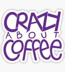 Crazy about Coffee purple T-shirt Sticker