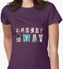 SASHAY AWAY ft RuPaul's Drag Race Queens Bianca Del Rio, Adore Delano, Katya, Alaska, Trixie Mattel, Violet Chachki, Courtney Act, Alyssa Edwards Fitted T-Shirt