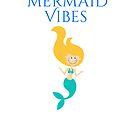 mermaid vibes by Delpieroo