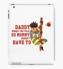 Funny Firefighting Daddy T-Shirt - Firefighter Dad Fireman iPad Case/Skin