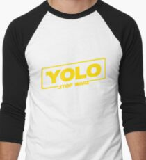 YOLO STOP WARS - Star Wars Solo Parody, Stop Wars You Only Live Once, Anti War T-Shirt Men's Baseball ¾ T-Shirt