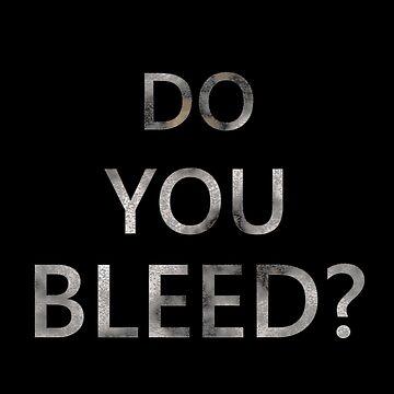 Do You Bleed? - Dark by mrfictional