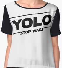 YOLO STOP WARS - Star Wars Solo Parody, Stop Wars You Only Live Once, Anti War T-Shirt Chiffon Top