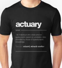 Actuary Definition Gift - Funny Job Quote Tee Unisex T-Shirt