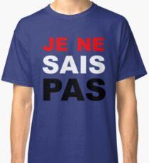 Je Ne Sais Pas Classic T-Shirt