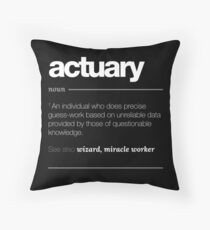 Actuary Definition Gift - Funny Job Quote Tee Throw Pillow